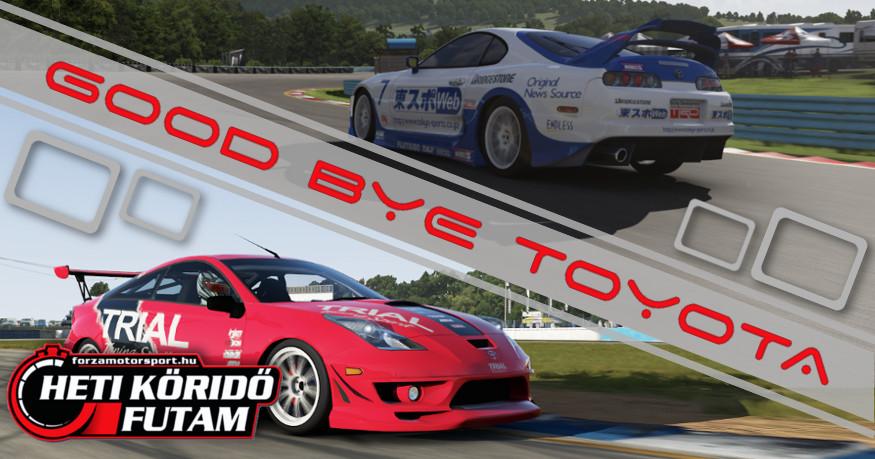 Goodbye Toyota & Forza 6!